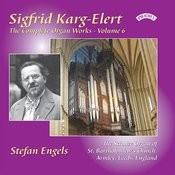 The Complete Organ Works Of Sigfrid Karg-Elert: Volume 6 - The Schulze Organ Of St. Bartholomew, Armley Songs