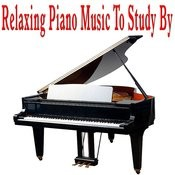 Relaxing Piano Music To Study By Songs