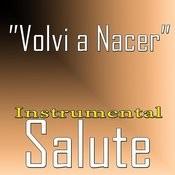 Volvi A Nacer (Instrumental Salute To Carlos Vives) Songs