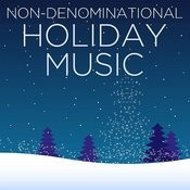 Non-Denominational Holiday Music Songs