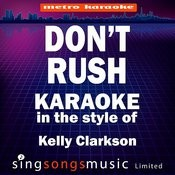 Don't Rush (In The Style Kelly Clarkson) [Karaoke Version] - Single Songs