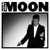 Here's Willy Moon (Deluxe Edition) Songs