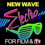 New Wave Electro For Film & Tv Songs