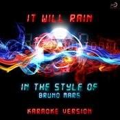 It Will Rain (In The Style Of Bruno Mars) [Karaoke Version] - Single Songs