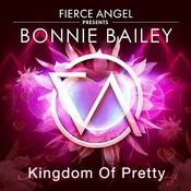 Fierce Angel Presents Bonnie Bailey - Kingdom Of Pretty Songs