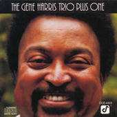 The Gene Harris Trio Plus One Songs