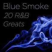 Blue Smoke: 20 R&B Greats Songs
