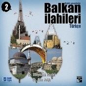 Balkan İlahileri 2 Songs