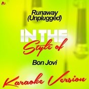 Runaway (Unplugged) [In The Style Of Bon Jovi] [Karaoke Version] - Single Song