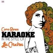 Como Ronea (In The Style Of Las Chuches) [Karaoke Version] Song