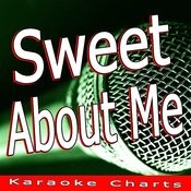 Sweet About Me Song