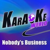 Nobody's Business (Originally Performed By Rihanna Feat. Chris Brown)[Karaoke Version] Song