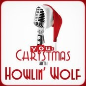 Your Christmas With Howlin' Wolf Songs