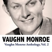 Vaughn Monroe Anthology, Vol. 2 Songs
