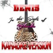 Denis (In The Style Of Blondie) [Karaoke Version] Song