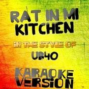 Rat In Mi Kitchen (Edit) [In The Style Of Ub40] [Karaoke Version] - Single Songs