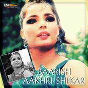 Baarish / Aakhri Shikar Songs