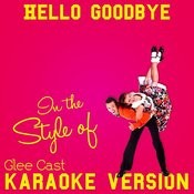 Hello Goodbye (In The Style Of Glee Cast) [Karaoke Version] Song