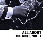 All About The Blues, Vol. 1 Songs