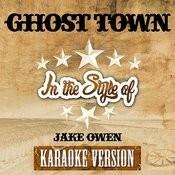 Ghost Town (In The Style Of Jake Owen) [Karaoke Version] - Single Songs