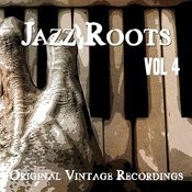 Jazz Roots - Original Vintage Recordings, Vol. 4 Songs