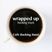 Wrapped Up (Backing Track Instrumental Version) - Single Songs