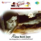 Raina Beeti Jaye Songs