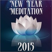 New Year Meditation 2015: Positive Music For Clarity, Yoga Stretching, Breathing, Massage And Relaxation Songs