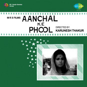 Aanchal Ke Phool Songs