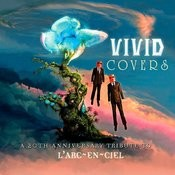 VIVID Covers - A 20th Anniversary Tribute To LÂ'arc~en~ciel Songs