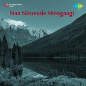 Naa Niruvude Ninagaagi Songs