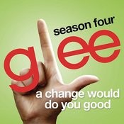 A Change Would Do You Good (Glee Cast Version) Song