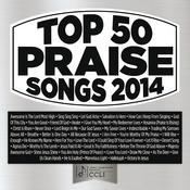 Top 50 Praise Songs 2014 Songs