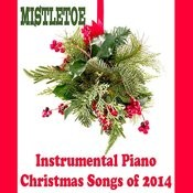 Instrumental Piano Christmas Songs Of 2014: Mistletoe Songs