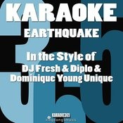 Earthquake (In The Style Of DJ Fresh, Diplo & Dominique Young Unique) [Karaoke Version] - Single Songs