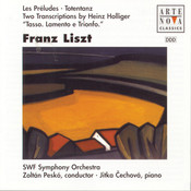 Liszt: Les Preludes; Totentanz; Two Transcriptions by Heinz Holliger