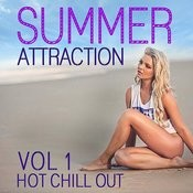 Summer Attraction Hot Chill Out, Vol. 1 Songs