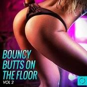 Bouncy Butts On The Floor, Vol. 2 Songs