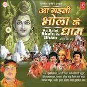 Aa Gaini Bhola Ke Dham Songs