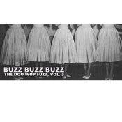 Buzz Buzz Buzz, The Doo Wop Fuzz, Vol. 5 Songs