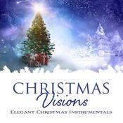 Christmas Visions: Elegant Christmas Instrumentals Songs