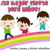 La Mejor Fiesta Para Niños! Cantos, Juegos Y Bailes Infantiles Songs