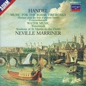 Handel: Music for the Royal Fireworks; Water Music Suites Songs