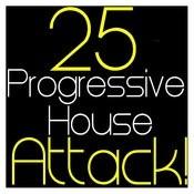 25 Progressive House Attack ! Songs Download: 25 Progressive