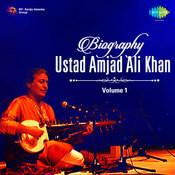 Biography - Ustad Amjad Ali Khan Vol 1 Songs