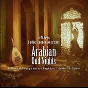 Arabian Oud Nights Musical Voyage Across Baghdad, Istanbul & Dubai Songs