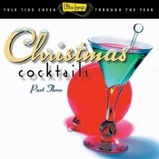 Ultra-Lounge Christmas Cocktails Vol. 3 Songs