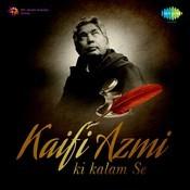 Kaifi Azmi ki kalam Se Songs