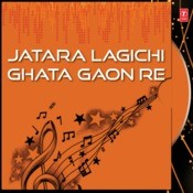 Jatara Lagichi Ghata Gaon Re Songs