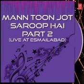 Mann Toon Jot Saroop Hai Part-2 Songs